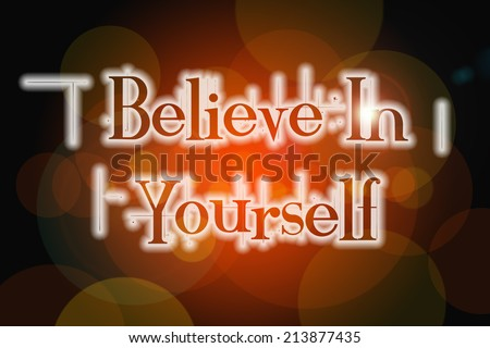 Believe in yourself word on vintage bokeh background, concept sign idea - stock photo