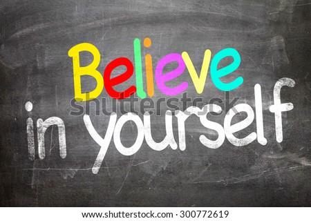 Believe in Yourself written on a chalkboard - stock photo