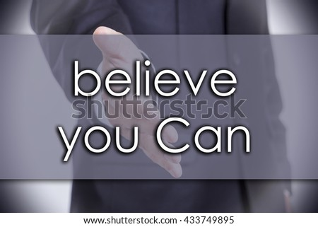 believe you Can - business concept with text - horizontal image - stock photo