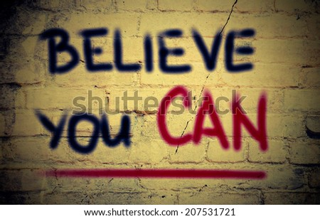 Believe You Can Concept - stock photo