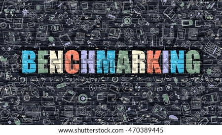 Benchmarking - Multicolor Concept on Dark Brick Wall Background with Doodle Icons Around. Modern Illustration with Elements of Doodle Style. Benchmarking on Dark Wall.