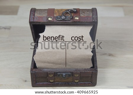 benefit cost is written on the Brown torn paper in the treasure box