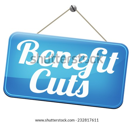 Benefit cuts tax cut on housing child and social works reduce spending  - stock photo