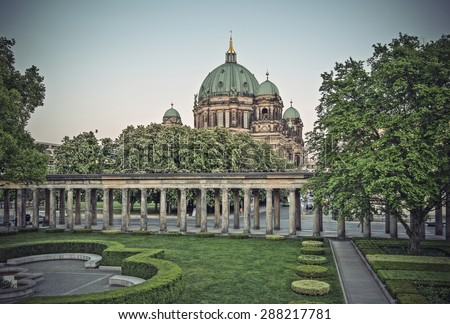 Berlin Cathedral (Berliner Dom) on Museum Island (Museumsinsel) in Spring, Berlin, Germany, Europe, vintage filtered style  - stock photo