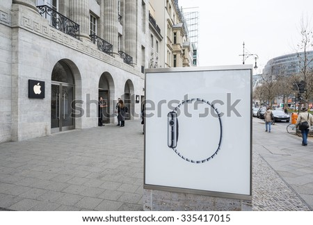 BERLIN, GERMANY - April 14: Advertising for Apple Watch in front of the Apple Store on Apr 14 2015 in Berlin, Germany, Europe - stock photo