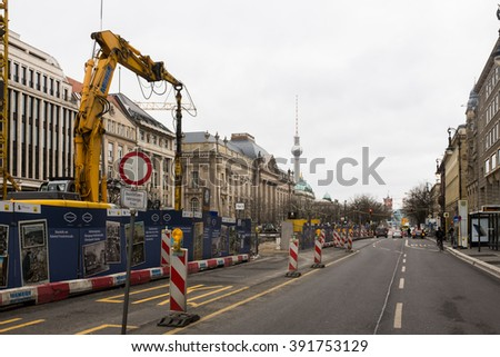 "BERLIN, MARCH 15: The ""UNter den Linden"" avenue under renovations in Berlin Mitte on March 15, 2016."