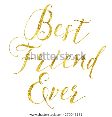 Best Friend Gold Faux Foil Metallic Glitter Quote Isolated on White Background - stock photo