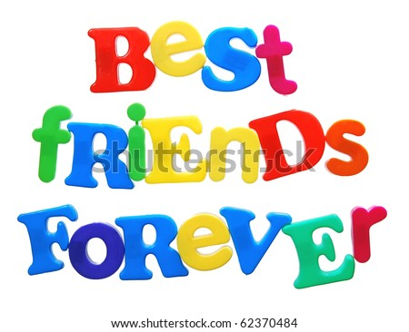 best friends forever written in a colorful mix of bright plastic letters, isolated on white - stock photo