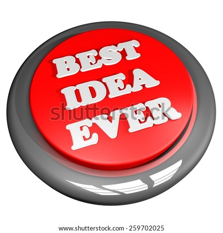 Best idea ever button, isolated over white, 3d render - stock photo