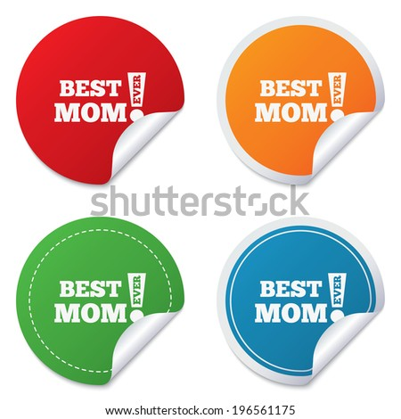 Best mom ever sign icon. Award symbol. Exclamation mark. Round stickers. Circle labels with shadows. Curved corner.