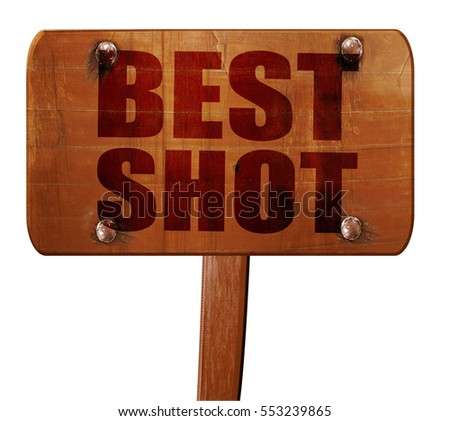 best shot, 3D rendering, text on wooden sign