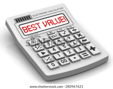 "BEST VALUE! The inscription on display of calculator Red inscription ""BEST VALUE!"" on the electronic calculator. Financial concept"