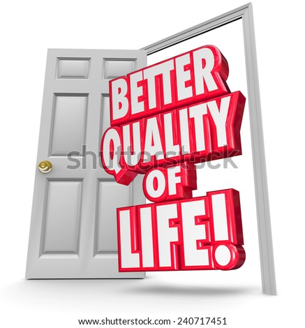 Better Quality of Life 3d words in an open door to illustrate improving or increasing your level of pleasure, joy, happiness, or enjoyment of your situation - stock photo
