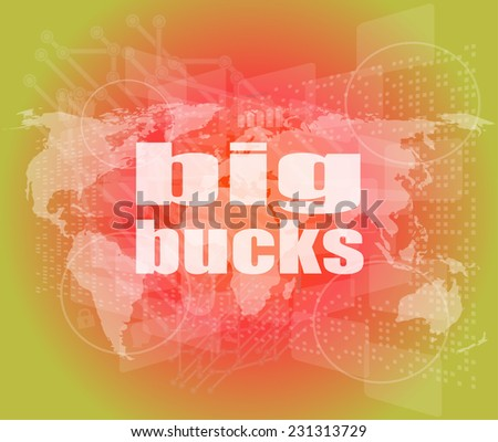 big bucks words on digital touch screen - stock photo