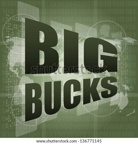 big bucks words on digital touch screen, raster - stock photo