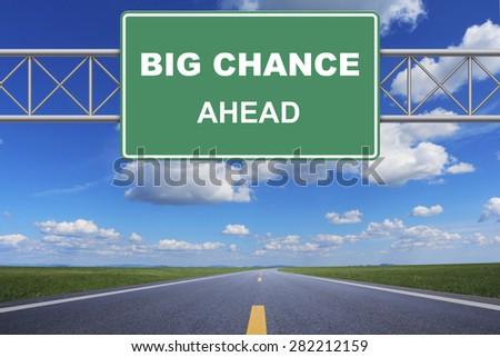 big chance ahead  road sign - stock photo