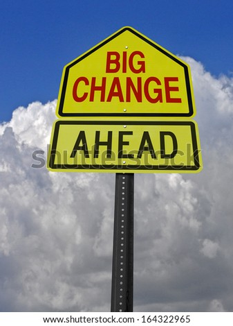 big change ahead conceptual warning sign over storm sky - stock photo