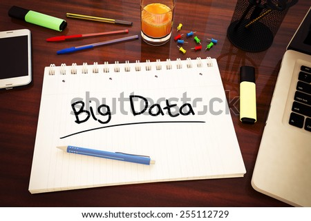 Big Data - handwritten text in a notebook on a desk - 3d render illustration. - stock photo
