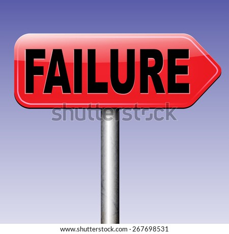 big failure road sign arrow ends in disaster fail exam test or other attempt failing examination is a disappointment  - stock photo