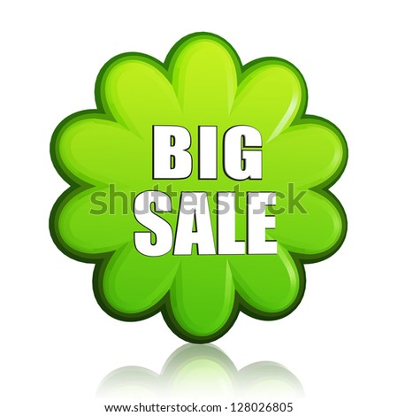 big spring sale banner - 3d green flower label with white text, business concept
