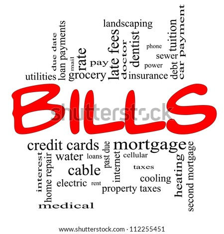 Bills Word Cloud Concept in red and black letters with great terms such as medical, mortgage, past due, pay, taxes and more. - stock photo
