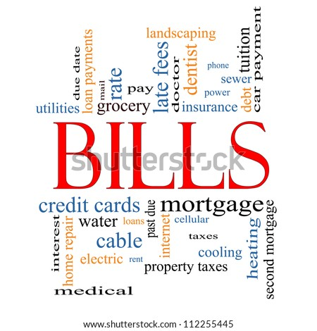 Bills Word Cloud Concept with great terms such as medical, mortgage, past due, pay, taxes and more. - stock photo