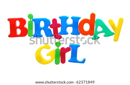 birthday girl written in a colorful mix of plastic letters, isolated on white