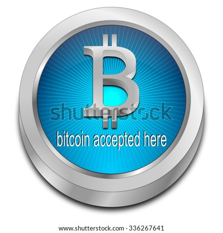 Bitcoin accepted here button - stock photo