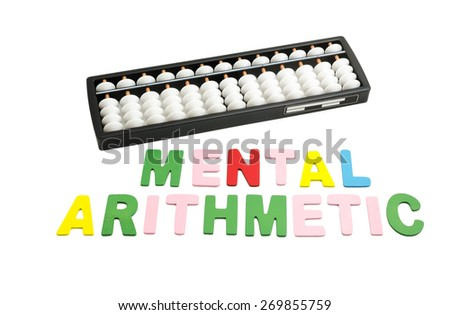 "black and white abacus with colorful alphabets ""MENTAL ARITHMETIC"" on white background - stock photo"
