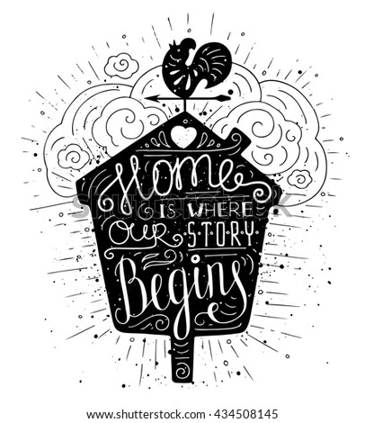 Black and white doodle typography poster with nesting box and vane. Cartoon cute card with lettering - Home is where our story begins. Hand drawn romantic illustration isolated on white. - stock photo