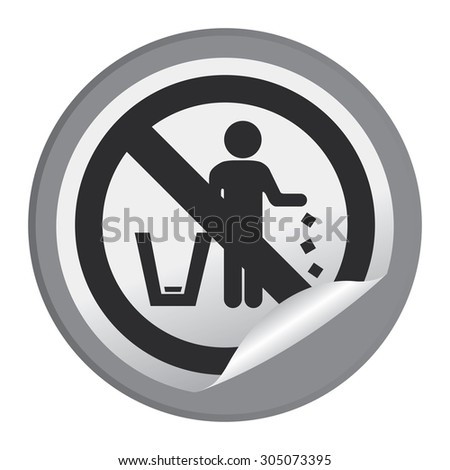 Black Circle No Littering Prohibited Sign Infographics , Sticker, Icon or Label Isolate on White Background  - stock photo