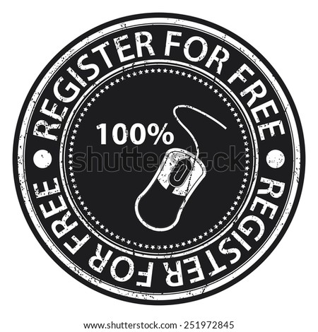 Black Circle 100% Register For Free Grunge Sticker, Rubber Stamp, Icon, Tag or Label Isolated on White Background - stock photo