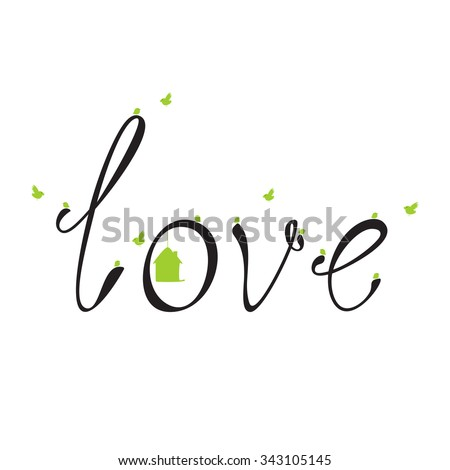 Black colored lettering love with green birds and nesting box isolated on white background. Logo template. Design element - stock photo
