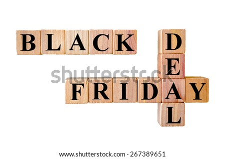 Black Friday deal message. Wooden small cubes with letters isolated on white background with copy space available. Retail Sales Concept image. - stock photo
