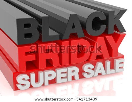 BLACK FRIDAY SUPER SALE on white background word 3d rendering