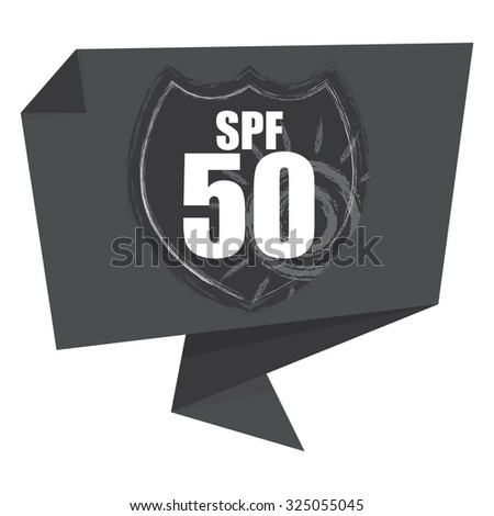 Black SPF 50 Shield Origami Speech Bubble or Speech Balloon Infographics Sticker, Label, Sign or Icon Isolated on White Background