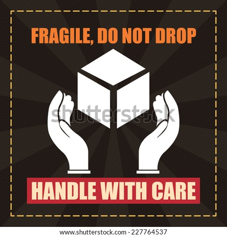 Black square fragile do not drop handle with care poster label or sticker isolated