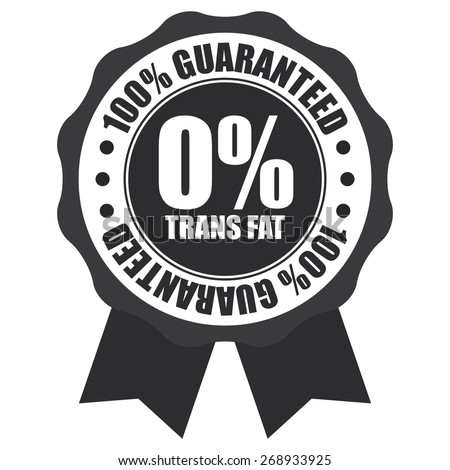 Black 0% Trans Fat 100% Guaranteed Ribbon, Badge, Label, Sticker or Icon Isolated on White Background - stock photo