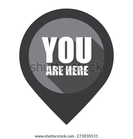 Black You Are Here Map Pointer Icon Isolated on White Background  - stock photo