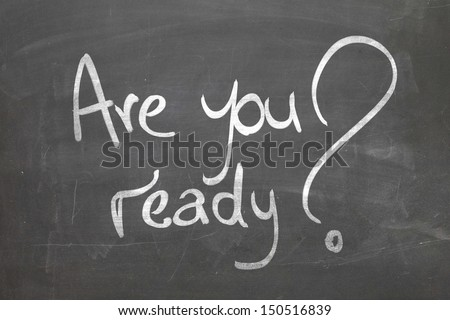 Blackboard with the text Are You Ready - stock photo