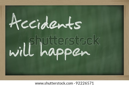 "Blackboard writings "" Accidents will happen "" - stock photo"