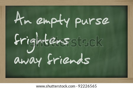 "Blackboard writings "" An empty purse frightens away friends "" - stock photo"