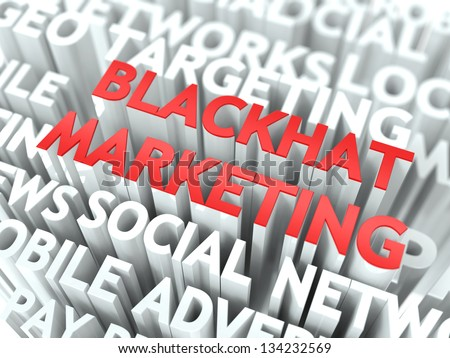 Blackhat Marketing Concept. The Word of Red Color Located over Text of White Color.