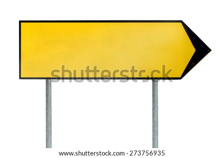 Blank yellow road sign template for text with arrow to right direction isolated on white background