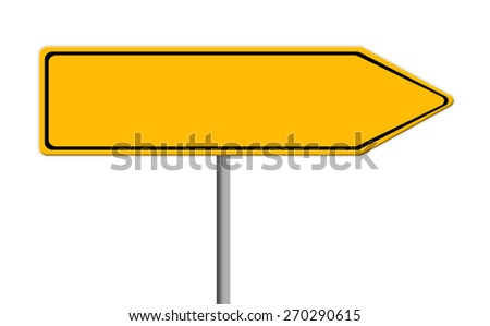blank yellow road sign template for text with arrow to right direction, white background - stock photo