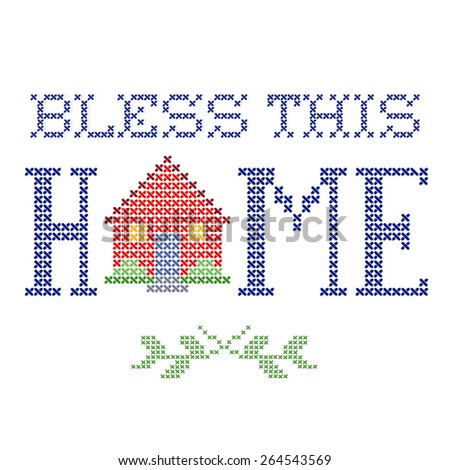 Bless This Home retro cross stitch embroidery design, needlework house isolated on white background.  - stock photo