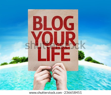 Blog Your Life card with a beach on background - stock photo