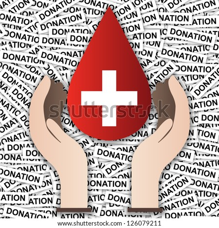 Blood Donation Concept Present By Red Blood Drop and White Cross Inside With Hand in Donation Label Background - stock photo