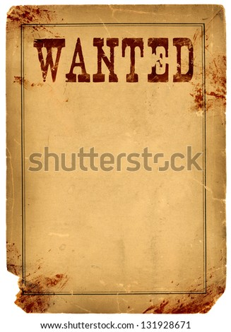 Bloody stained old western wanted poster made from real antique 1800s paper - stock photo