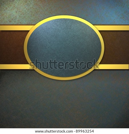 blue background with oval design on brown ribbon with gold accent trim layout with copy space and soft vintage grunge texture - stock photo